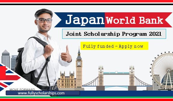 Fully funded Joint World Bank Japan Scholarship Program 2021-2022