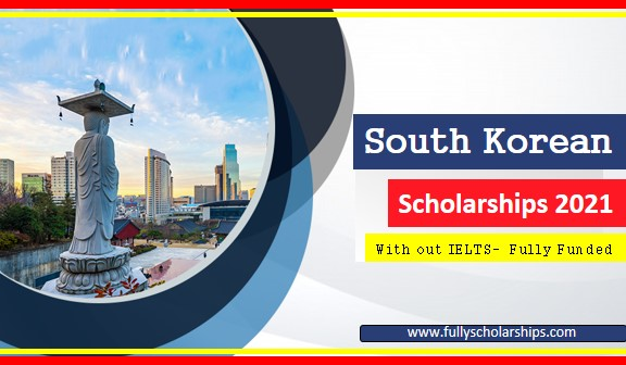 South Korean Scholarships 2021 Without IELTS